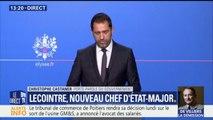 """""""C'est le général de division François Lecointre qui prend les responsabilités de chef d'état major des armées"""", confirme Castaner"""