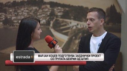 Estrada plus 19 06 2017 - Marjan Kocev podgotvuva zaednicki proekt so grupata Bekrii od Stip