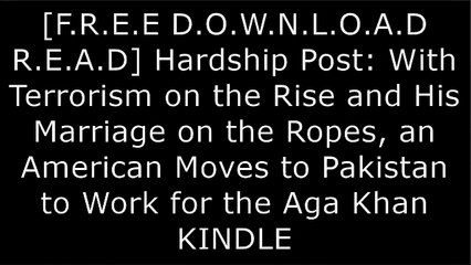 With Terrorism on the Rise and His Marriage on the Ropes Hardship Post an American Moves to Pakistan to Work for the Aga Khan