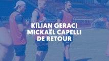 Retour à l'entrainement pour Mickaël Capelli et Kilian Geraci
