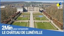 2 minutes pour comprendre le château de Lunéville