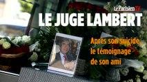 Obsèques du juge Lambert : un ami témoigne