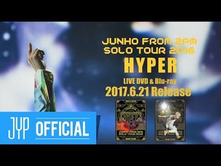 """JUNHO (From 2PM) Solo Tour 2016 """"HYPER"""" Digest Video"""