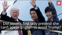 Did Japan's first lady, Akie Abe, pretend she can't speak English to avoid Trump?