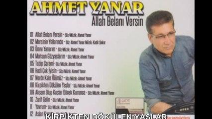 Ahmet yanar - Kirpikten Dökülen Yaşlar - (Official Audıo)