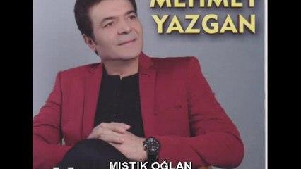 Mehmet Yazgan - Mıstık Oğlan - (Official Audıo)