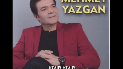 Mehmet Yazgan - Kıvır Kıvır - (Official Audıo)