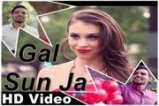 Latest Punjabi Song - Gal Sun Ja - HD(Full Song) - Pav Dharia - Full Official Music Video - New Punjabi Song - PK hungama mASTI Official Channel