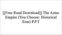 [rc72i.[F.R.E.E R.E.A.D D.O.W.N.L.O.A.D]] The Aztec Empire (You Choose: Historical Eras) by Elizabeth Raum [T.X.T]
