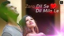 Zara Dil Se Dil Mila Le | Pehla Pyaar | Prateek Saxena
