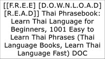 [7Xxj3.[F.r.e.e D.o.w.n.l.o.a.d R.e.a.d]] Thai Phrasebook: Learn Thai Language for Beginners, 1001 Easy to Learn Thai Phrases (Thai Language Books, Learn Thai Language Fast) by Saenchai Glory [Z.I.P]