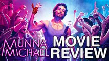 Munna Michael Movie Review   Tiger Shroff   Nawazuddin Siddiqui