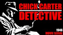 Chick Carter Detective (1946) Episode 6- Chick Carters Quest