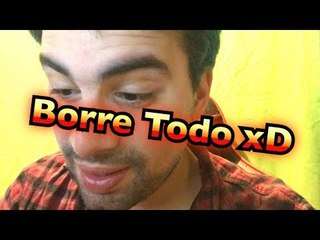 Borre Todo xD!