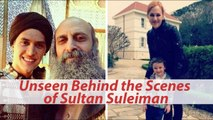 Unseen Behind the Scenes Pices of Sultan Suleiman