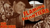 Flaming Frontiers (1938) Episode 1- The River Runs Red