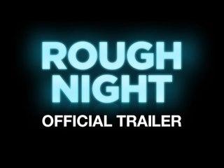 Rough Night - Official Trailer - Starring Scarlett Johansson - At Cinemas August 25