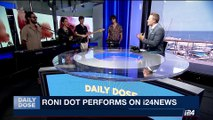 DAILY DOSE   Roni Dot performs on i24NEWS    Monday, July 24th 2017