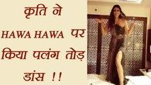 Kriti Sanon DANCES on Arjun Kapoor Mubarakan's HAWA HAWA song; Watch video | FilmiBeat