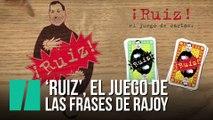 'Ruiz', el juego de las frases de Rajoy