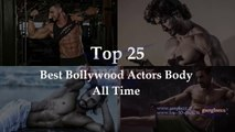 || Best Body In Bollywood - 25 Best Bollywood Bodybuilder Actors Of All Time- Bollywood Body Builders - | Top Bollywood Information ||