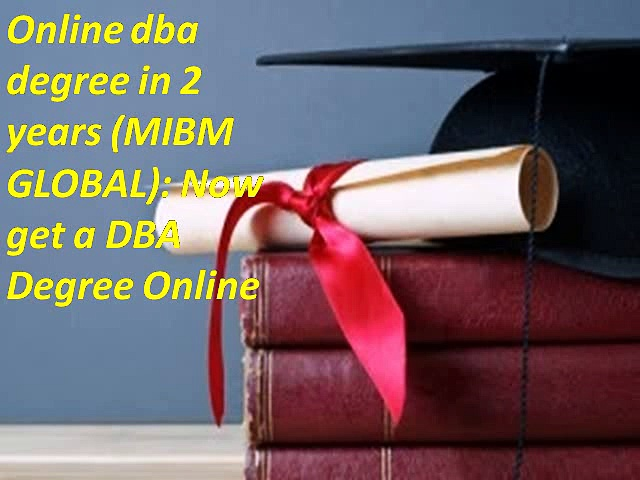 Online dba degree in 2 years Now get a DBA Degree Online need