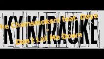 Karaoke The Chainsmokers feat. Daya - Don't Let Me Down