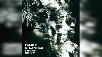 Family Atlantica - Cosmic Unity (Full Album Stream)