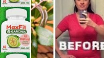 MaxFit Garcinia : Does This Product Really Work For Weight Loss?