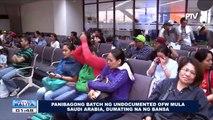 Panibagong batch ng undocumented OFWs mula Saudi Arabia, dumating na sa bansa