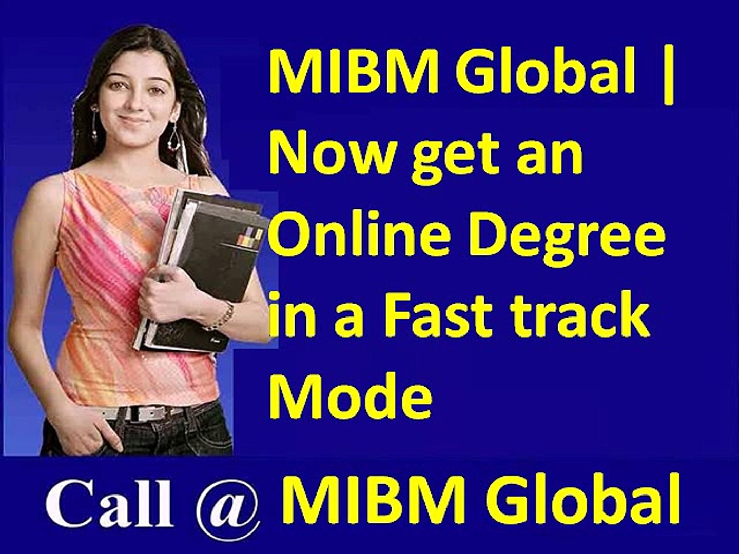Now get an Online Degree in a Fast track Mode (MIBM GLOBAL)