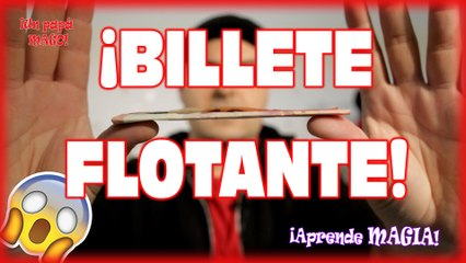 TRUCO DE MAGIA   BILLETE FLOTANTE   APRENDE MAGIA   Is Family Friendly