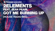 2elements feat. Jean Pearl - Got Me Burning Up (House Radio Mix)