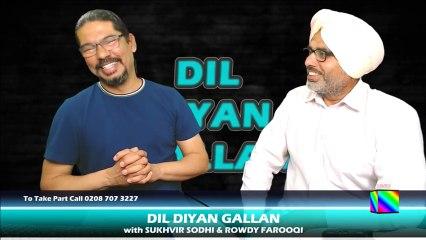 DIL DIYAN GALLAN   Live with SUKHVIR SODHI & ROWDY FAROOQI Episode 5