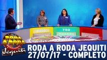 Roda e Roda - 27.07.17 - Completo
