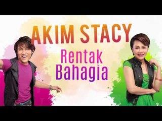 Akim & Stacy - Rentak Bahagia (Official Lyric Video)