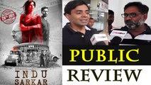 Indu Sarkar Public Review | Neil Nitin Mukesh | Kirti Kulhari | Anupam Kher | FilmiBeat