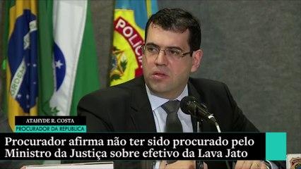 Procurador da Lava Jato: ministro da Justiça não procurou saber das necessidades da operação
