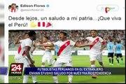 Selección peruana: jugadores mandan saludos por Fiestas Patrias