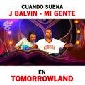 J balvin- mi gente -tomorrowland 2017 axwell a ingrosso