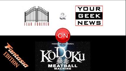 """Kodoku Meatball Machine"" YGN + FF Review - Fantasia Edition"
