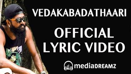 Vedakabadathaari - Official Lyric Video | Mcry Vedaz | Selvakumar Danapallan | MediaDreamz