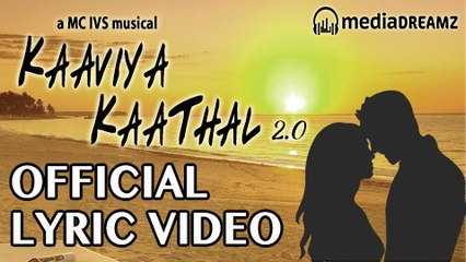 Kaaviya Kaathal 2.0 - Tamil Lyric Video | Mc Ivs | Shawn | MediaDreamz