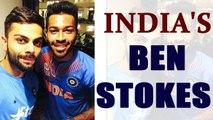 Virat Kohli says, Hardik Pandya could be next Ben Stokes | Oneindia News