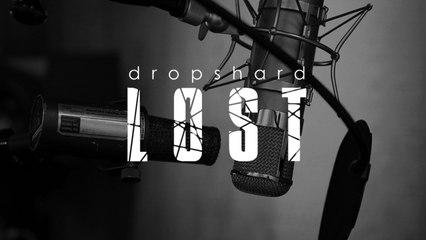 Dropshard - Lost