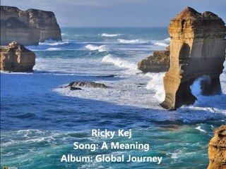 Ricky Kej - A Meaning - Global Journey - New Age Music
