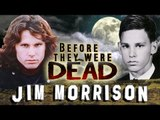 JIM MORRISON - Before They Were DEAD - BIOGRAPHY The Doors