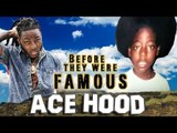 ACE HOOD - Before They Were Famous - Rapper
