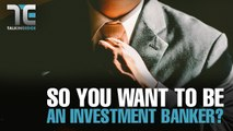 TALKING EDGE: What It Takes To Ace A Job In Investment Banking