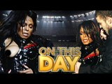 JANET JACKSON'S SUPER BOWL  NIP SLIP - ON THIS DAY - Ronda Rousey & Harry Styles BIRTHDAY